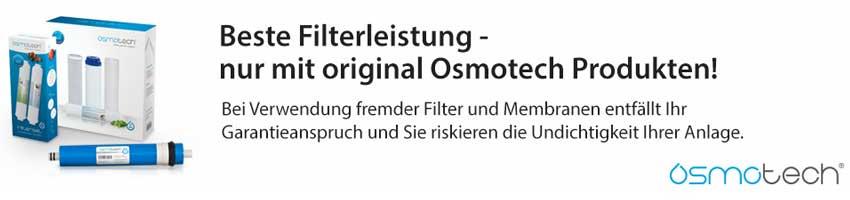 Beste Filterleistung - nur mit original Osmotech Produkten!